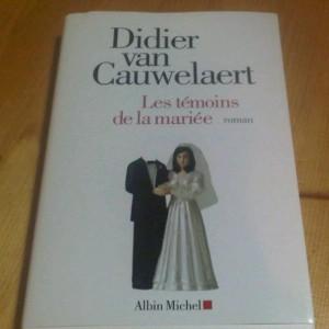 Didier Van Cauwelaert - Les témoins de la mariée